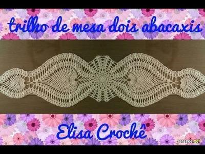 Trilho de mesa com dois abacaxi em crochê (2ª parte) # Elisa Crochê