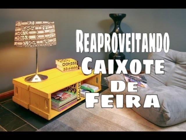 D.I.Y. - CAIXOTE DE FEIRA BONITO, MODERNO E GRATIS