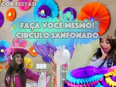 Faça você mesmo - Decoração festas : Circulo Sanfonado!