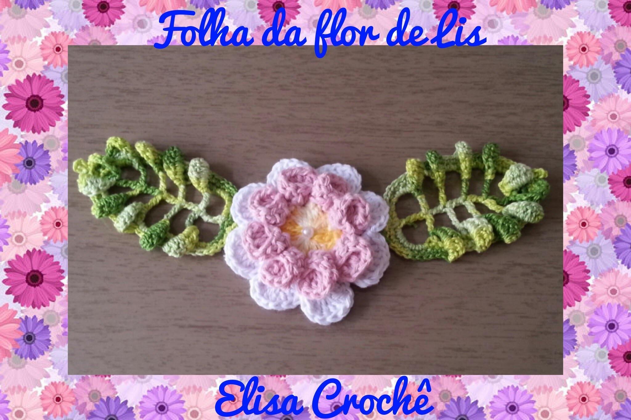 FOLHA DA FLOR DE LIS EM CROCHÊ ( 2ª parte final ) # Elisa Crochê