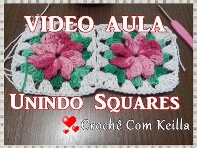 VIDEO AULA - UNINDO SQUARES DE CROCHÊ ( quadrados)