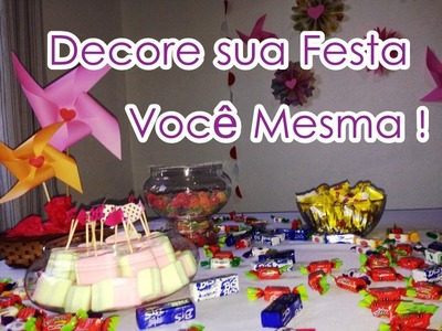 Decoração para Festa simples e Facil - FAÇA VOCÊ MESMA