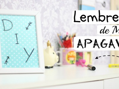 DIY - LEMBRETE  DE MESA APAGÁVEL | DECOR