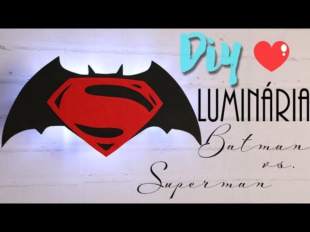 DIY: Luminária Batman vs. Superman - MUITO FÁCIL E BARATA!