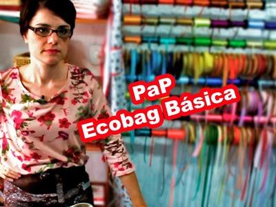 Passo a Passo - Ecobag Básica - Paninhos e Afins - Lê Rey