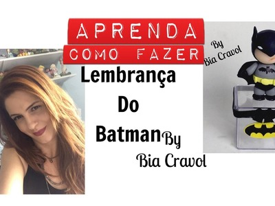 Batman - Lembrança - Bia Cravol