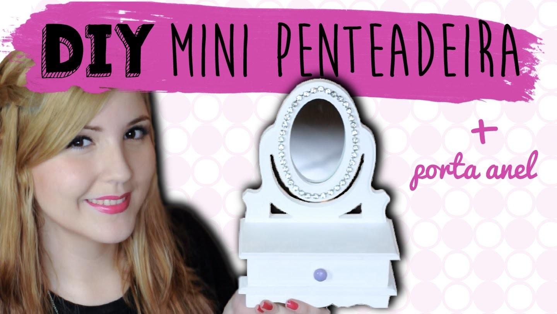 DIY :: mini PENTEADEIRA e porta anel - Especial Dia das Mães | Projeto DIY