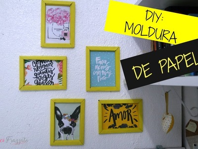 DIY: MOLDURA DE PAPEL CARTÃO !