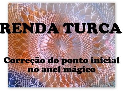 RENDA TURCA - CORREÇÃO DO PONTO INCIAL NO ANEL MÁGICO