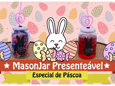 DIY: Mason Jar Presenteável #especialpascoa