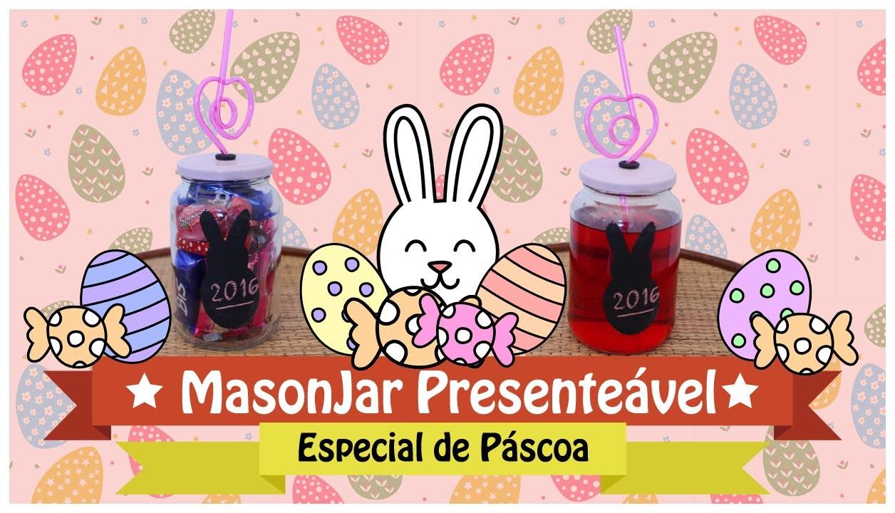 DIY: Mason Jar Presenteável #especialpascoa