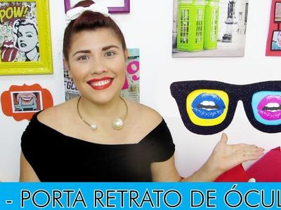 ✄ DIY - Porta Retrato de Óculos | Iryane Carollyne