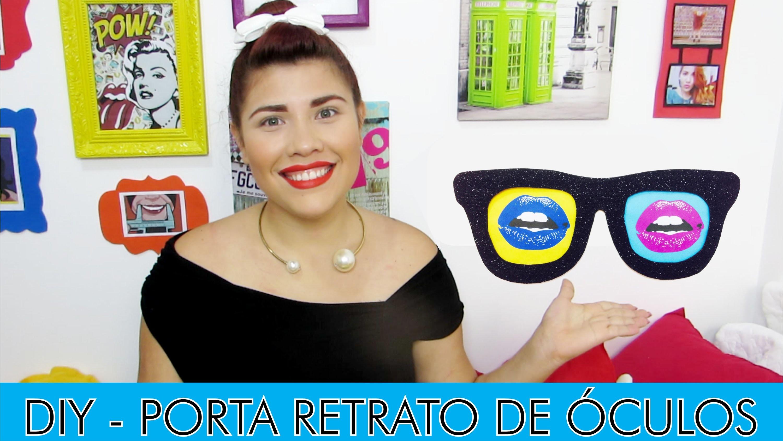 ✄ DIY - Porta Retrato de Óculos   Iryane Carollyne