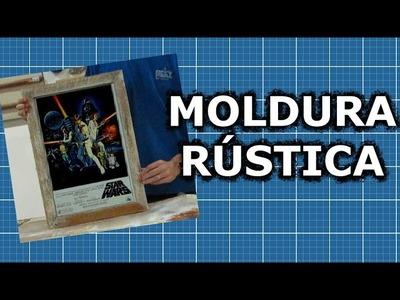 Moldura rústica para poster Star Wars - DIY | Na oficina - S02E08