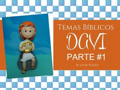 Temas Bíblicos   DAVI #Parte1