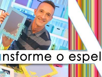 """""""TRANSFORME O ESPELHO DE PLÁSTICO"""""""