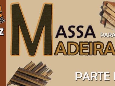 Como Fazer Massa para Tapar Buracos na Madeira  Parte 2