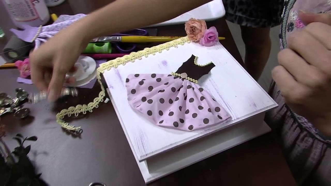Mulher.com 05.03.2015 Caixa mdf com aplicação vestidinho por Gislaine Pascoal