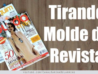 Tirar Molde de Revistas - MUITO FÁCIL | Karina Belarmino