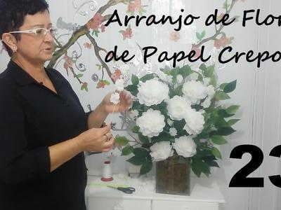 Aula 23 - Como Fazer Arranjos de Flores de Papel de Crepom (Acabamento) - Artesanato