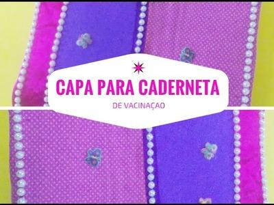 Capa Para Caderneta De Vacinação.capa de vacinaçao-Faça Você-Capricho Feminino