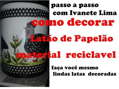 Como decorar Latão de Papelão - material reciclável