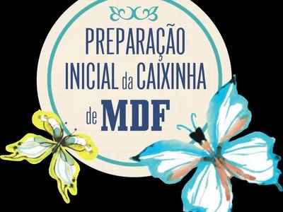 Artesanato - Tutorial preparação da caixa de MDF