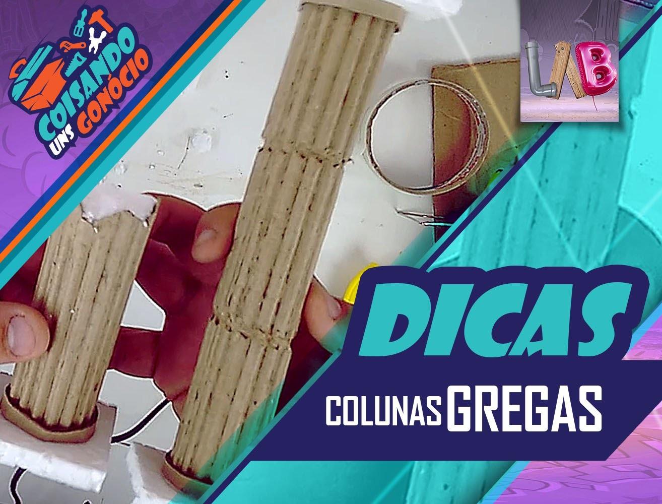 DIY - Colunas Gregas - Coisando uns Gonócio   Dicas - #06