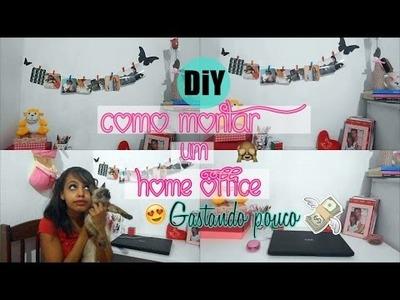 DIY: Como montar um HOME OFFICE gastando pouco ♥