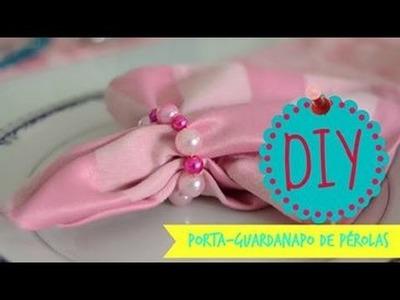 DIY: Porta Guardanapo de Pérola
