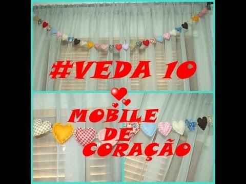 # VEDA 10. DIY: MOBILE DE CORAÇÃO . .EM FELTRO E TECIDO.