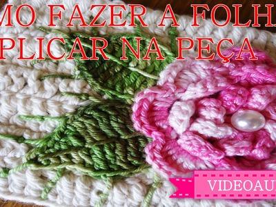 Como fazer folha de crochê para aplicação , e como aplica-lá na peça.