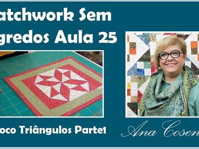 Patchwork Sem Segredos Aula 24: Bloco Triângulos (Parte 1)
