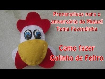 Preparativos para o aniversário do Miguel - Galinha de Feltro - Fazendinha
