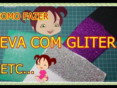 #COMO FAZER EVA COM GLITER PURPURINA ETC