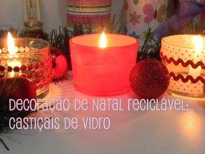 Decoração reciclável de natal: castiçais de vidro | por Luciana Aragão