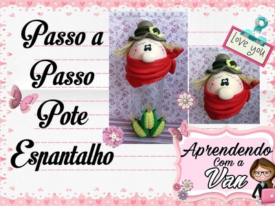 (DIY) PASSO A PASSO POTE ESPANTALHO MARATONA POTES #3