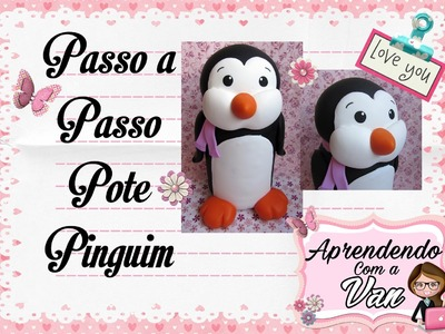 (DIY) PASSO A PASSO POTE PINGUIM MARATONA POTES #4