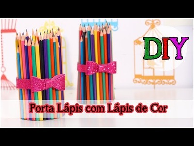 Porta Lapis com Lapis de Cor #tododia15