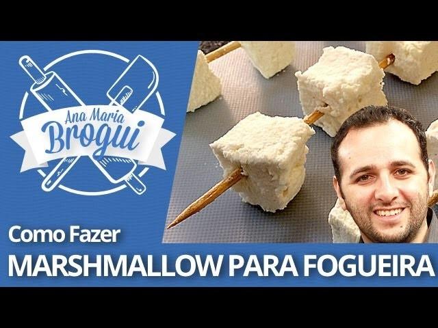 COMO FAZER MARSHMALLOW PARA FOGUEIRA   Feat Manual do Mundo   Ana Maria Brogui #186