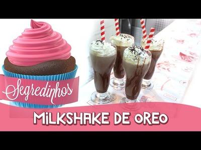 Como fazer Milkshake de Oreo - Segredinhos #26