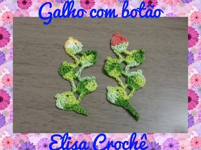 GALHO COM FOLHAS E BOTÃO DE FLOR EM CROCHÊ # Elisa Crochê