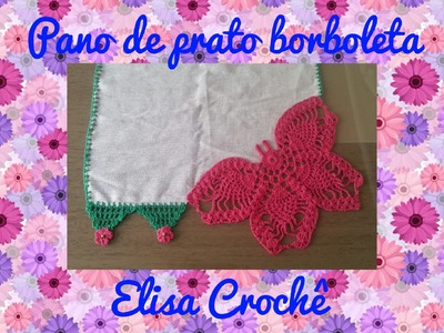 Pano de prato borboleta # Elisa Crochê