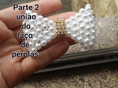 PARTE 2= UNIAO DO LAÇO DE PEROLAS