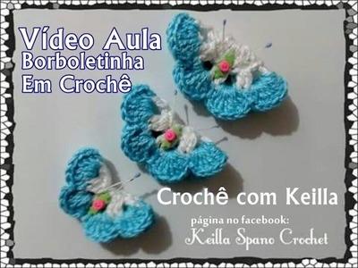 VÍDEO AULA: Borboleta de Crochê para Aplicação