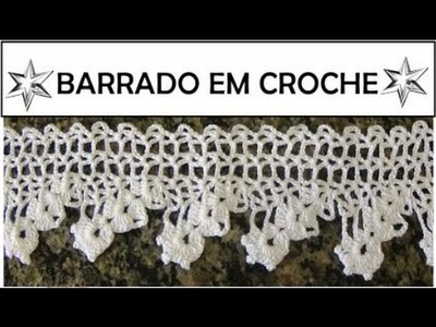 BARRADO EM CROCHÊ PASSO A PASSO P. TOALHA OU PANO DE PRATO