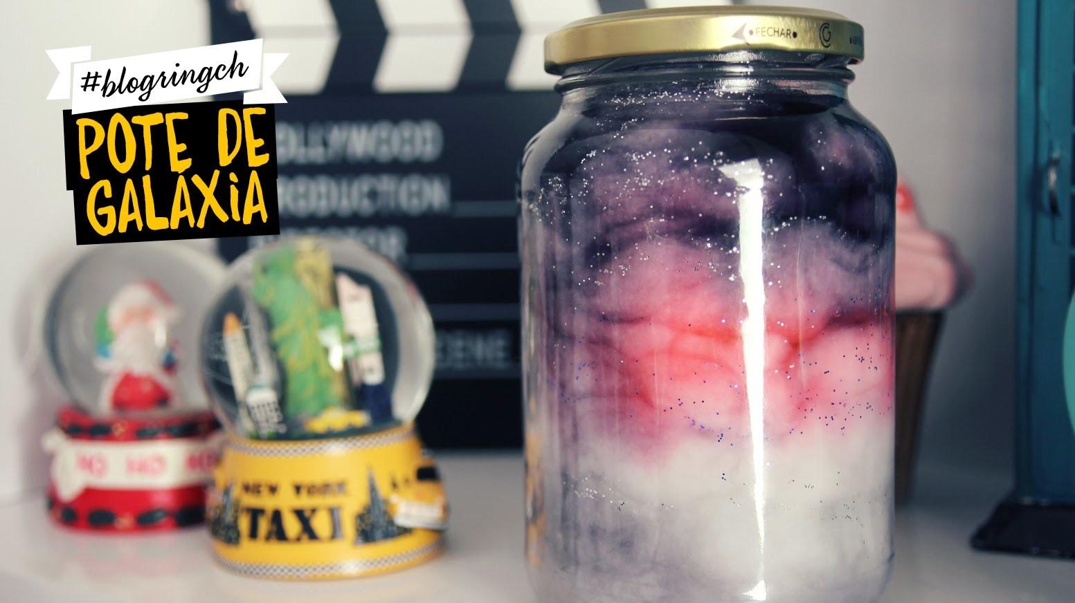 #blogringCH: Bruna Vieira ensina a fazer um pote de galáxia