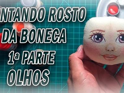 Boneca de pano, Pintar o Rosto da boneca - OLHOS- por Luciane Valeria - ARTES DA TIA LÚ