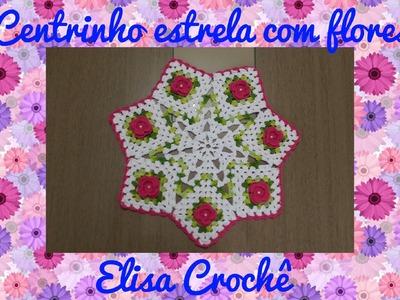 Centrinho estrela com flores em crochê ( 1ª parte) # Elisa Crochê