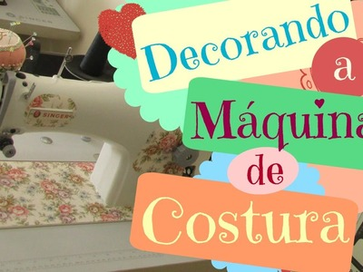 Como Decorar Máquina de Costura - Contact Estampado